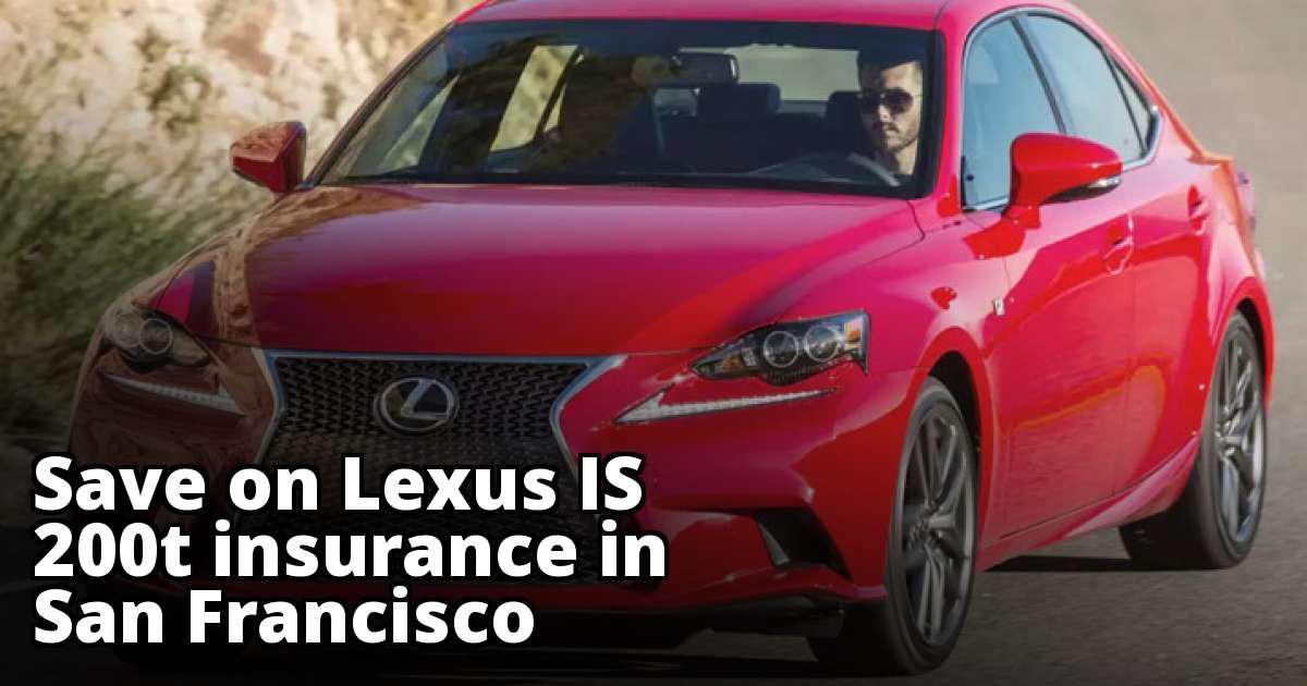 Best Lexus IS 200t Insurance in San Francisco, CA